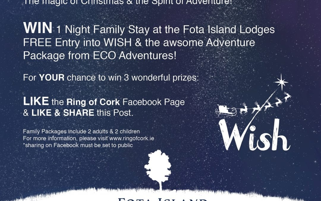 Win 3 Wonderful Prizes: Wish, Fota Island & ECO Adventures!
