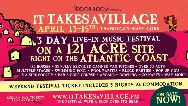 It Takes A Village - April 13th - 15th - Ring of Cork